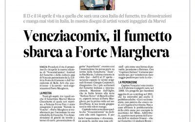 Veneziacomix, il fumetto sbarca a Forte Marghera – La Nuova Venezia 03.04.2019